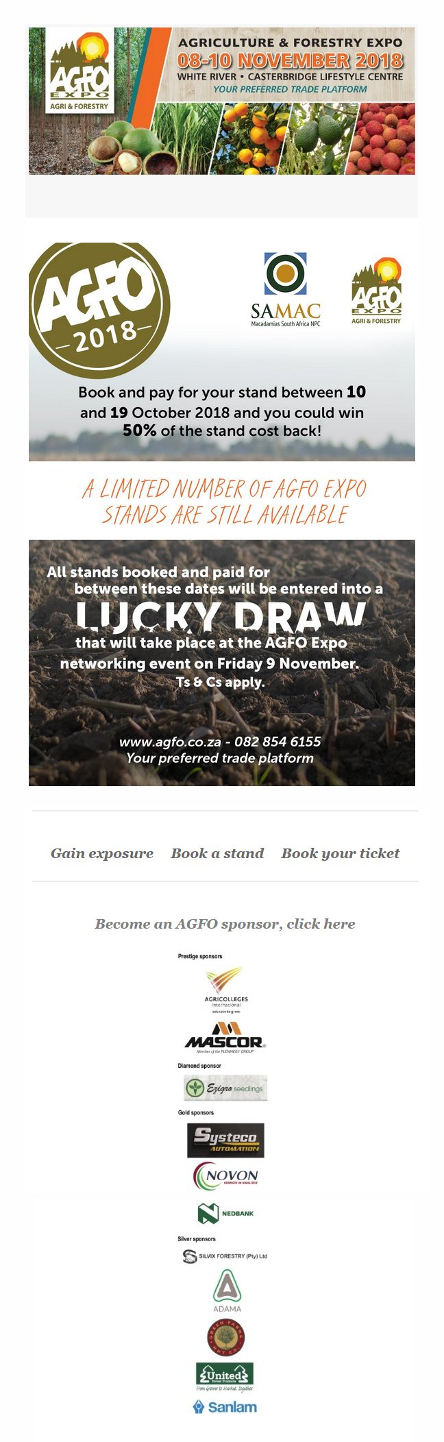 Book and pay for your stand bewteen 10 and 19 October 2018 and you could win 50% of the stand cost back. All stands booked and paid for between these dates will be entered into a lucky draw that will take place at the AGFO Expo.